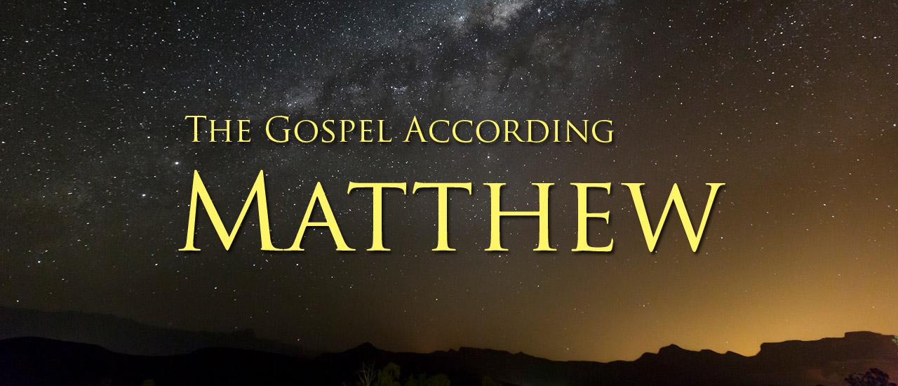 Read the Gospel of Matthew